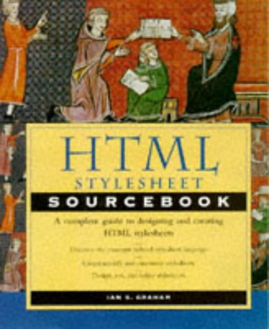 HTML Stylesheet Sourcebook, by Ian S. Graham